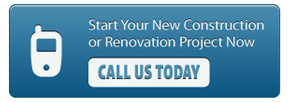 start your new construction or renovation project now - call us today